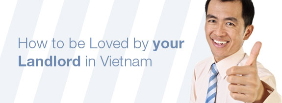 How To Be Loved By Your Landlord in Vietnam
